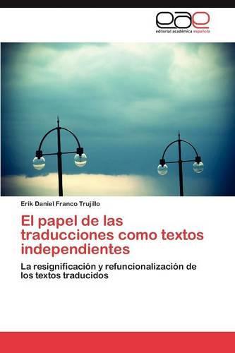 El Papel de Las Traducciones Como Textos Independientes (Paperback)