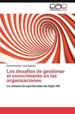 Los Desafios de Gestionar El Conocimiento En Las Organizaciones (Paperback)