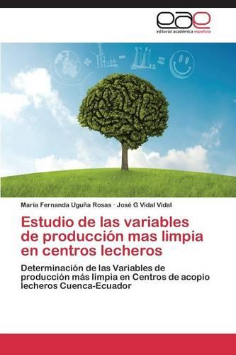 Estudio de Las Variables de Produccion Mas Limpia En Centros Lecheros (Paperback)