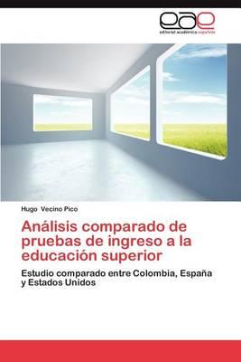 Analisis Comparado de Pruebas de Ingreso a la Educacion Superior (Paperback)