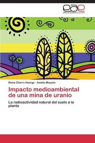 Impacto Medioambiental de Una Mina de Uranio (Paperback)