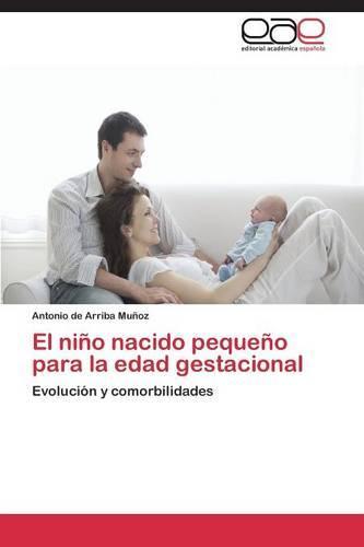 El Nino Nacido Pequeno Para La Edad Gestacional (Paperback)