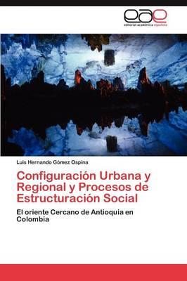 Configuracion Urbana y Regional y Procesos de Estructuracion Social (Paperback)