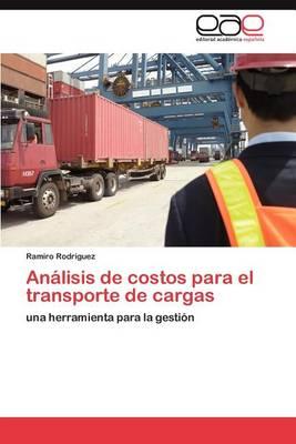Analisis de Costos Para El Transporte de Cargas (Paperback)