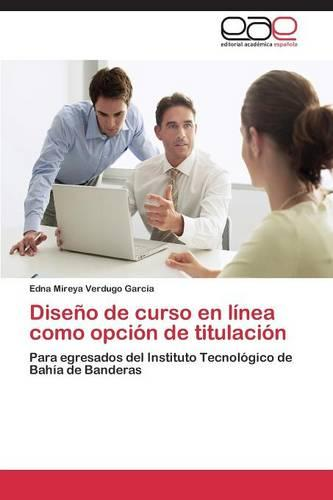 Diseno de Curso En Linea Como Opcion de Titulacion (Paperback)