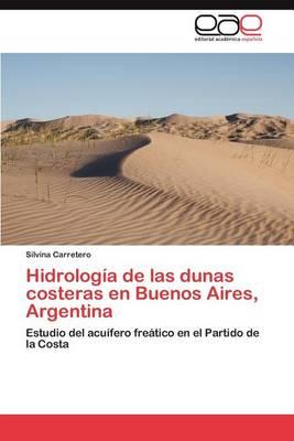 Hidrologia de Las Dunas Costeras En Buenos Aires, Argentina (Paperback)