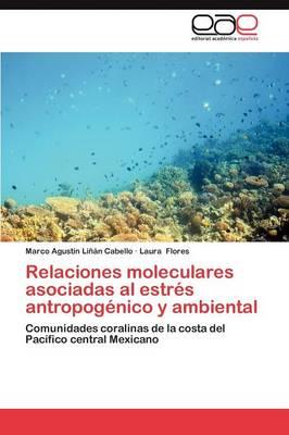 Relaciones Moleculares Asociadas Al Estres Antropogenico y Ambiental (Paperback)
