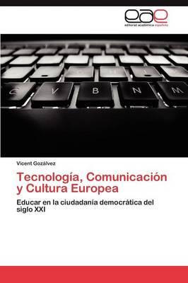 Tecnologia, Comunicacion y Cultura Europea (Paperback)
