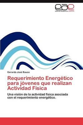 Requerimiento Energetico Para Jovenes Que Realizan Actividad Fisica (Paperback)