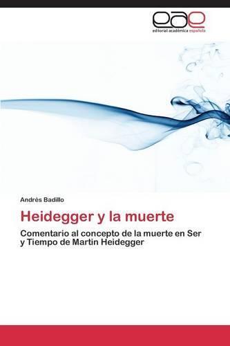 Heidegger y La Muerte (Paperback)