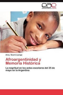 Afroargentinidad y Memoria Historica (Paperback)