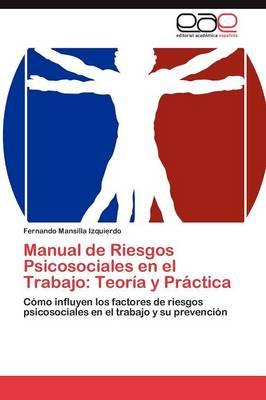 Manual de Riesgos Psicosociales En El Trabajo: Teoria y Practica (Paperback)