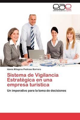 Sistema de Vigilancia Estrategica En Una Empresa Turistica (Paperback)