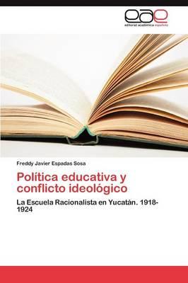 Politica Educativa y Conflicto Ideologico (Paperback)