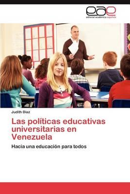Las Politicas Educativas Universitarias En Venezuela (Paperback)
