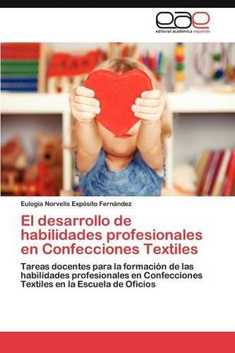 El Desarrollo de Habilidades Profesionales En Confecciones Textiles (Paperback)