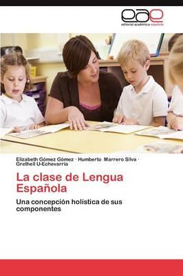 La Clase de Lengua Espanola (Paperback)