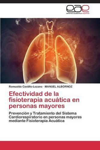 Efectividad de La Fisioterapia Acuatica En Personas Mayores (Paperback)