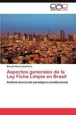 Aspectos Generales de la Ley Ficha Limpia En Brasil (Paperback)