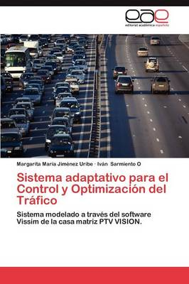 Sistema Adaptativo Para El Control y Optimizacion del Trafico (Paperback)