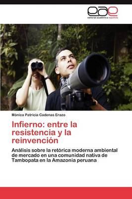 Infierno: Entre La Resistencia y La Reinvencion (Paperback)