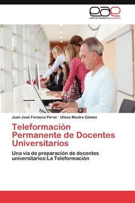 Teleformacion Permanente de Docentes Universitarios (Paperback)