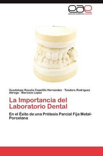 La Importancia del Laboratorio Dental (Paperback)