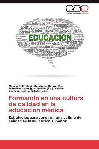 Formando En Una Cultura de Calidad En La Educacion Medica (Paperback)