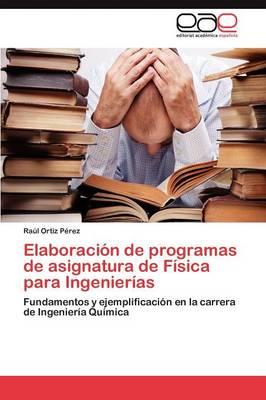 Elaboracion de Programas de Asignatura de Fisica Para Ingenierias (Paperback)