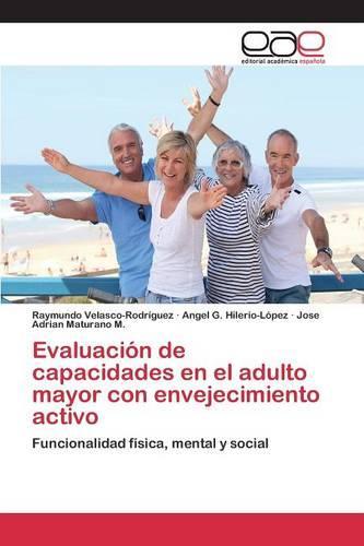 Evaluacion de Capacidades En El Adulto Mayor Con Envejecimiento Activo (Paperback)