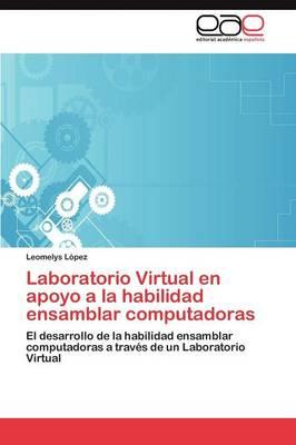 Laboratorio Virtual En Apoyo a la Habilidad Ensamblar Computadoras (Paperback)