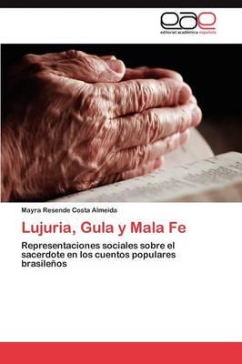 Lujuria, Gula y Mala Fe (Paperback)