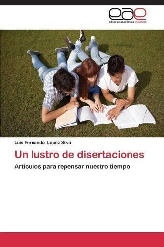 Un Lustro de Disertaciones (Paperback)