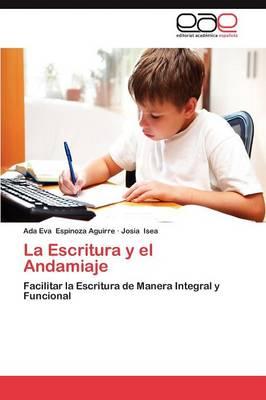 La Escritura y El Andamiaje (Paperback)