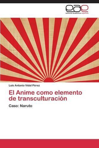 El Anime Como Elemento de Transculturacion (Paperback)