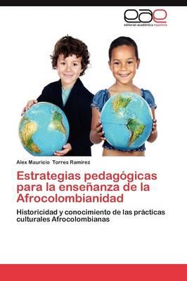 Estrategias Pedagogicas Para La Ensenanza de la Afrocolombianidad (Paperback)