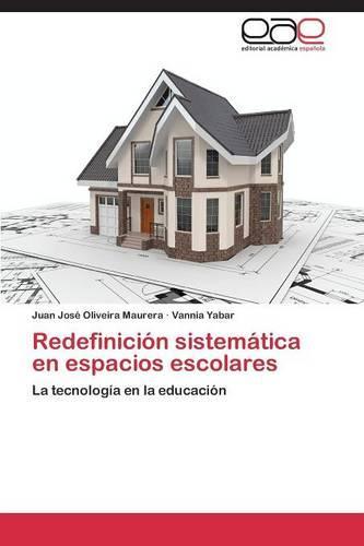 Redefinicion Sistematica En Espacios Escolares (Paperback)