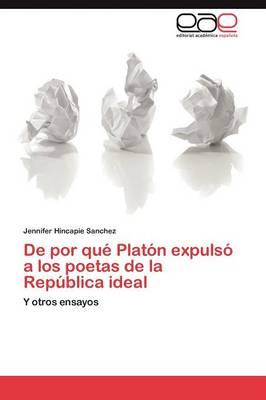 de Por Que Platon Expulso a Los Poetas de La Republica Ideal (Paperback)