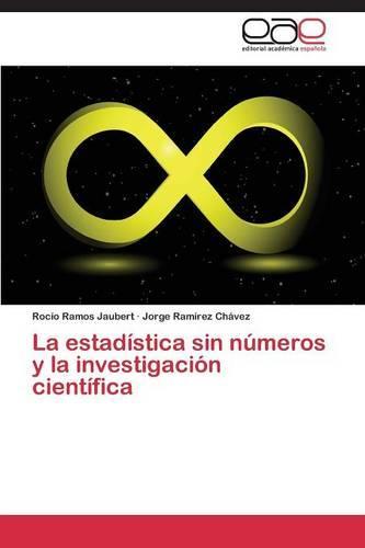 La Estadistica Sin Numeros y La Investigacion Cientifica (Paperback)