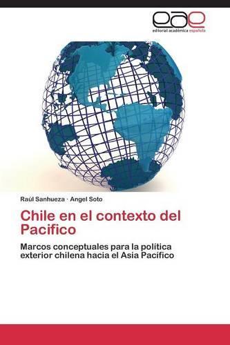 Chile En El Contexto del Pacifico (Paperback)