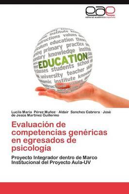 Evaluacion de Competencias Genericas En Egresados de Psicologia (Paperback)