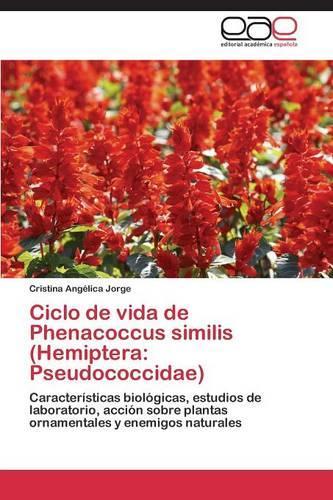 Ciclo de Vida de Phenacoccus Similis (Hemiptera: Pseudococcidae) (Paperback)