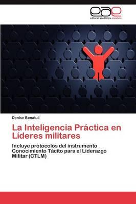 La Inteligencia Practica En Lideres Militares (Paperback)