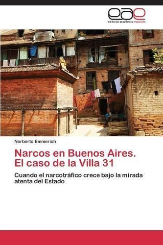 Narcos En Buenos Aires. El Caso de la Villa 31 (Paperback)