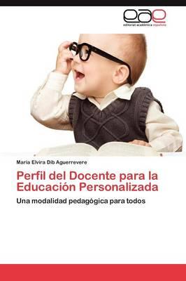 Perfil del Docente Para La Educacion Personalizada (Paperback)