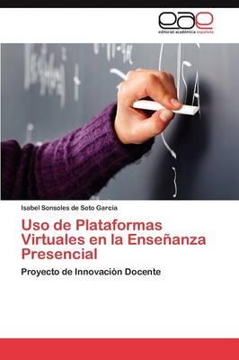 USO de Plataformas Virtuales En La Ensenanza Presencial (Paperback)