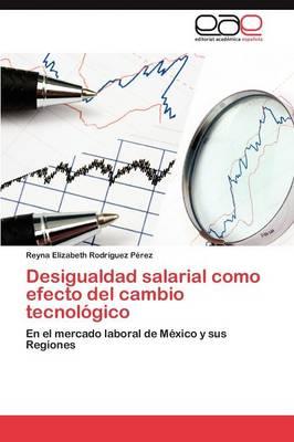 Desigualdad Salarial Como Efecto del Cambio Tecnologico (Paperback)