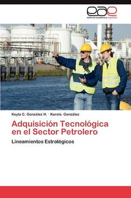 Adquisicion Tecnologica En El Sector Petrolero (Paperback)
