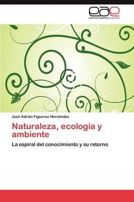 Naturaleza, Ecologia y Ambiente (Paperback)