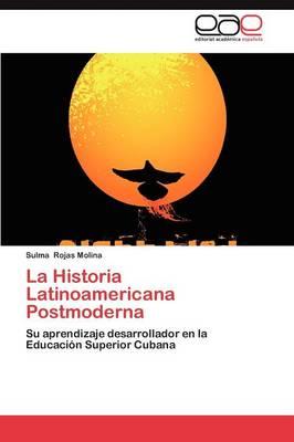 La Historia Latinoamericana Postmoderna (Paperback)